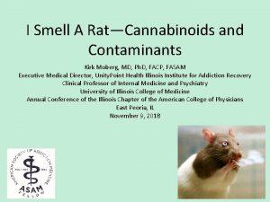 I Smell A RatCannabinoids and Contaminants Kirk Moberg