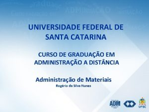 UNIVERSIDADE FEDERAL DE SANTA CATARINA CURSO DE GRADUAO
