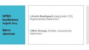 NFBO konference Anette Baadsgaard daglig leder CSO Rigshospitalet