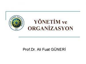 YNETM ve ORGANZASYON Prof Dr Ali Fuat GNER