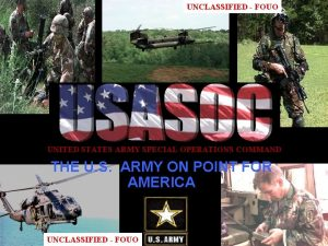 UNCLASSIFIED FOUO UNITED STATES ARMY SPECIAL OPERATIONS COMMAND