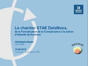 Le chantier STAE Data Noos de la Formalisation