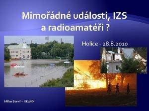 Mimodn udlosti IZS a radioamati Holice 28 8