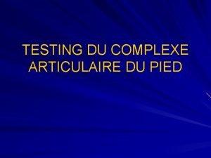 TESTING DU COMPLEXE ARTICULAIRE DU PIED FLEXION PLANTAIRE