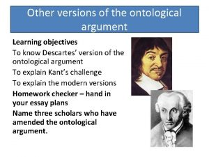 Other versions of the ontological argument Learning objectives