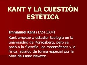KANT Y LA CUESTIN ESTTICA Immanuel Kant 1724