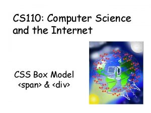 CS 110 Computer Science and the Internet CSS