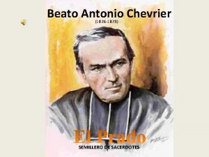 Beato Antonio Chevrier 1826 1879 SEMILLERO DE SACERDOTES