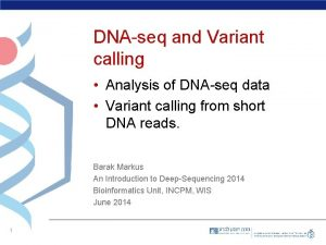 DNAseq and Variant calling Analysis of DNAseq data