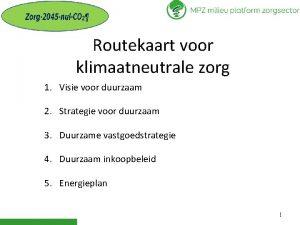 Routekaart voor klimaatneutrale zorg 1 Visie voor duurzaam
