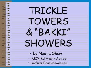 TRICKLE TOWERS BAKKI SHOWERS by Noel L Shaw