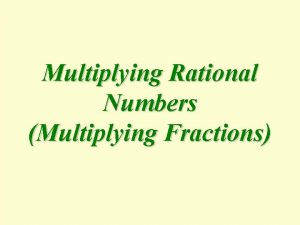 Multiplying Rational Numbers Multiplying Fractions DART statement I