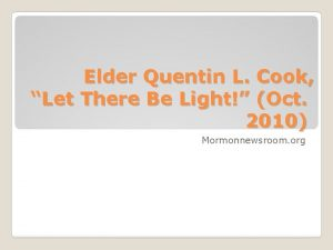 Elder Quentin L Cook Let There Be Light