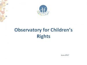 Observatory for Childrens Rights June 2017 About Observatory