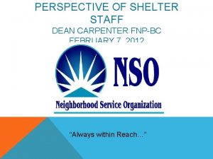 PERSPECTIVE OF SHELTER STAFF DEAN CARPENTER FNPBC FEBRUARY