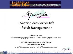 Gestion des Correctifs Patch Management Olivier CALEFF olivier