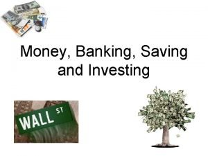 Money Banking Saving and Investing Money http www