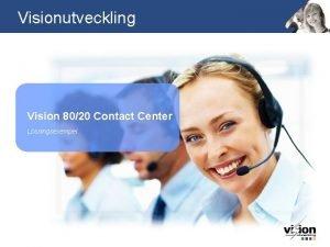 Visionutveckling Vision 8020 Contact Center Lsningsexempel Exempel p