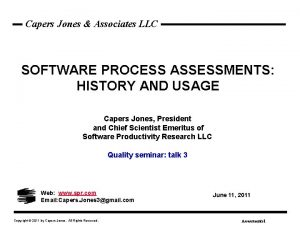 Capers Jones Associates LLC SOFTWARE PROCESS ASSESSMENTS HISTORY