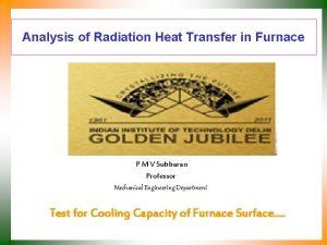 Analysis of Radiation Heat Transfer in Furnace P