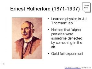 Ernest Rutherford 1871 1937 Rutherford PAPER Learned physics