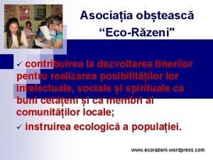 Asociaia obteasc EcoRzeni contribuirea la dezvoltarea tinerilor pentru