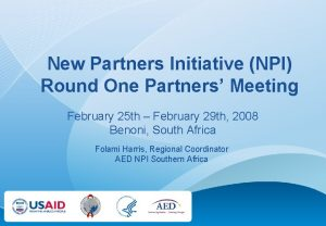New Partners Initiative NPI Round One Partners Meeting