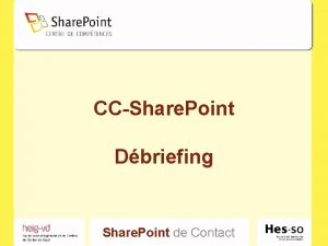 CCShare Point Dbriefing Share Point de Contact CCShare