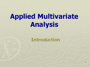 Applied Multivariate Analysis Introduction 1 Nature of Multivariate