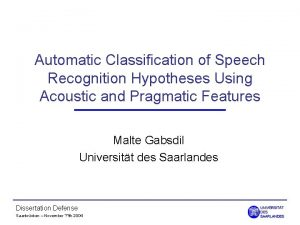 Automatic Classification of Speech Recognition Hypotheses Using Acoustic