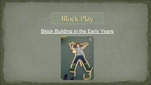 Block Play Block Building in the Early Years