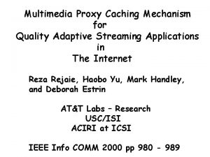 Multimedia Proxy Caching Mechanism for Quality Adaptive Streaming