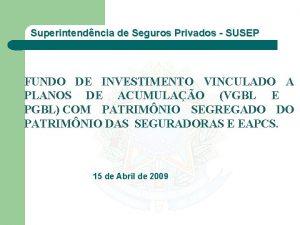 Superintendncia de Seguros Privados SUSEP FUNDO DE INVESTIMENTO
