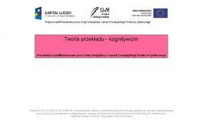 Projekt wspfinansowany przez Uni Europejsk w ramach Europejskiego