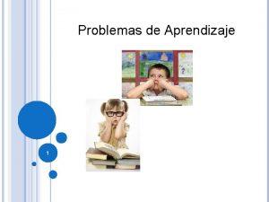 Problemas de Aprendizaje 1 Un problema de aprendizaje
