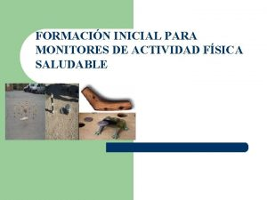 FORMACIN INICIAL PARA MONITORES DE ACTIVIDAD FSICA SALUDABLE