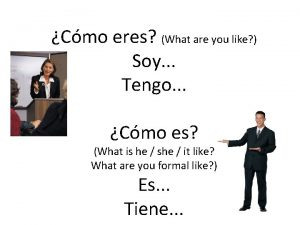 Cmo eres What are you like Soy Tengo