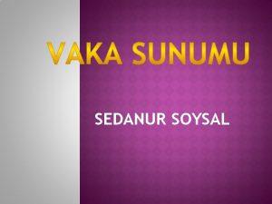 SEDANUR SOYSAL HASTA BLGLER Ad Soyad Bebek TUNER