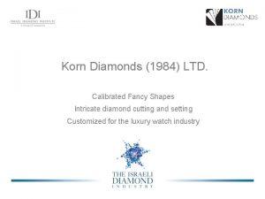 Korn Diamonds 1984 LTD Calibrated Fancy Shapes Intricate