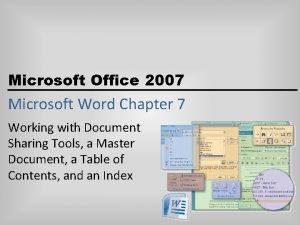Microsoft Office 2007 Microsoft Word Chapter 7 Working