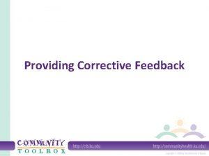 Providing Corrective Feedback What is corrective feedback Its