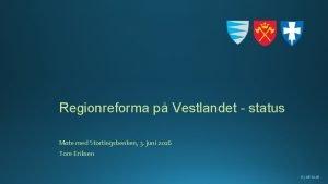 Regionreforma p Vestlandet status Mte med Stortingsbenken 3