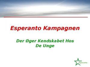 Esperanto Kampagnen Der ger Kendskabet Hos De Unge