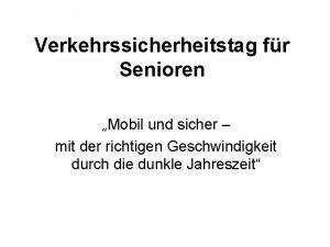 Verkehrssicherheitstag fr Senioren Mobil und sicher mit der