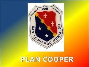 PLAN COOPER Qu es el Plan Cooper El