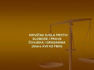KRIVINA DJELA PROTIV SLOBODE I PRAVA OVJEKA I