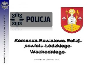 KOMENDA POWIATOWA POLICJI D WSCHD POSTERUNEK POLICJI W