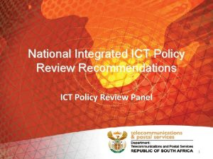 National Integrated ICT Policy Review Recommendations ICT Policy