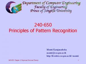 240 650 Principles of Pattern Recognition Montri Karnjanadecha