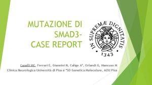 MUTAZIONE DI SMAD 3 CASE REPORT Caselli MC